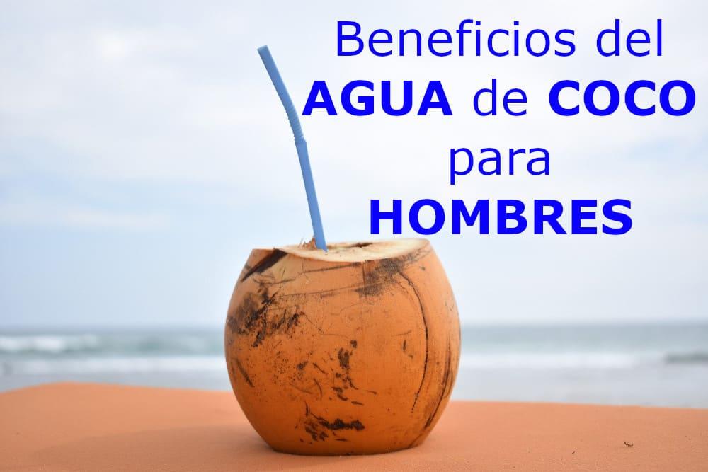 Beneficios del agua de coco para los hombres
