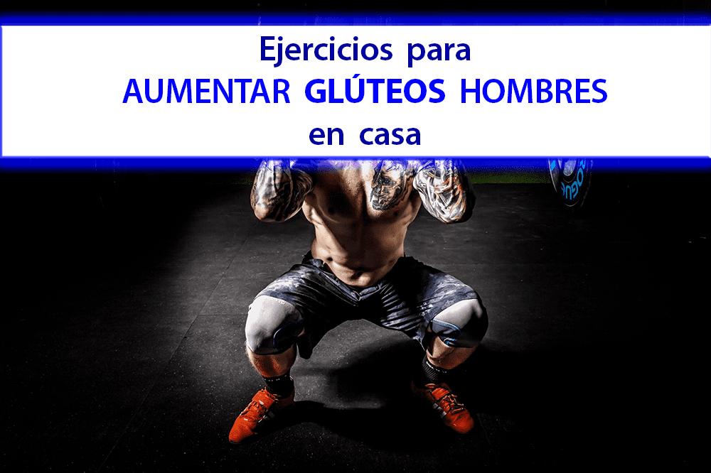 ejercicios para aumentar gluteos hombres en casa encanto masculino